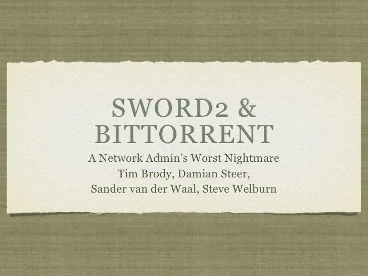 SWORD2 and Bittorrent