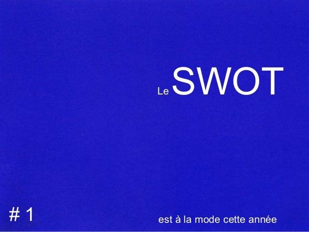 Le SWOT est à la mode cette année - Volume I