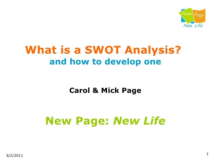 What is a SWOT Analysis?   and how to develop one Carol & Mick Page New Page:  New Life