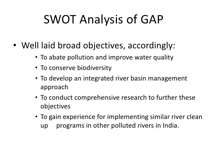 Well laid broad objectives,accordingly:<br />To abate pollution and improve water quality<br />To conserve biodiversity<br...