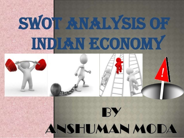 the strengths and weaknesses of the indian economy economics essay Global economic turmoil, impact on indian economy: look ahead  and  weakness in global manufacturing, headline inflation is set to soften.