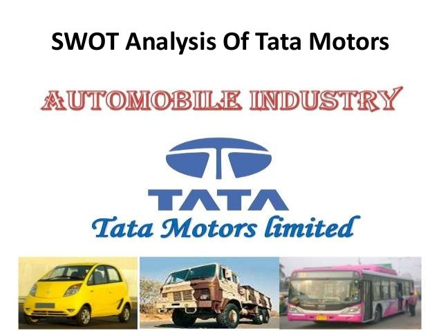 tata motors swot analysis Tata motors employed around 23000 employees and it is expanding with pace  strengths tata motors is market leader in automobile industry with high market.