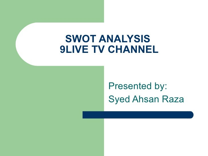 swot analysis of any tv channel Here is a quick analysis of mobile marketing's strengths, weaknesses,  ï ®  gives legs to other channels -- store, online, television, radio, print and billboards.