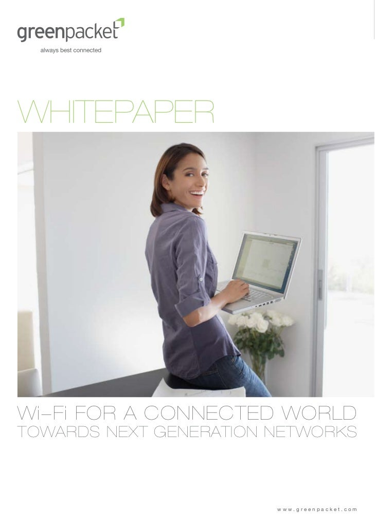 WHITEPAPERWi-Fi FOR A CONNECTED WORLDTOWARDS NEXT GENERATION NETWORKS                        www.greenpacket.com