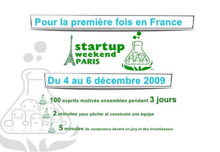 Pour la première fois en France  Du 4 au 6 décembre 2009  100  esprits motivés ensembles pendant  3 jours 2  minutes  pour...