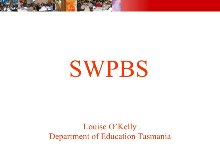 SWPBS Louise O'Kelly Department of Education Tasmania