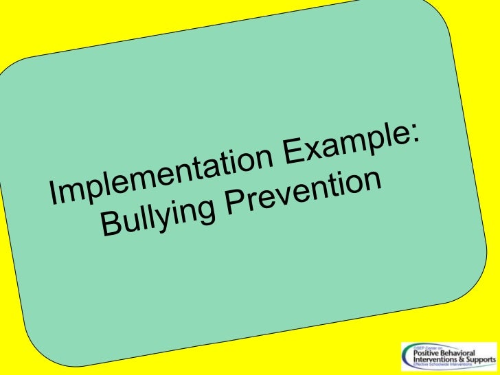 Implementation Example: Bullying Prevention<br />