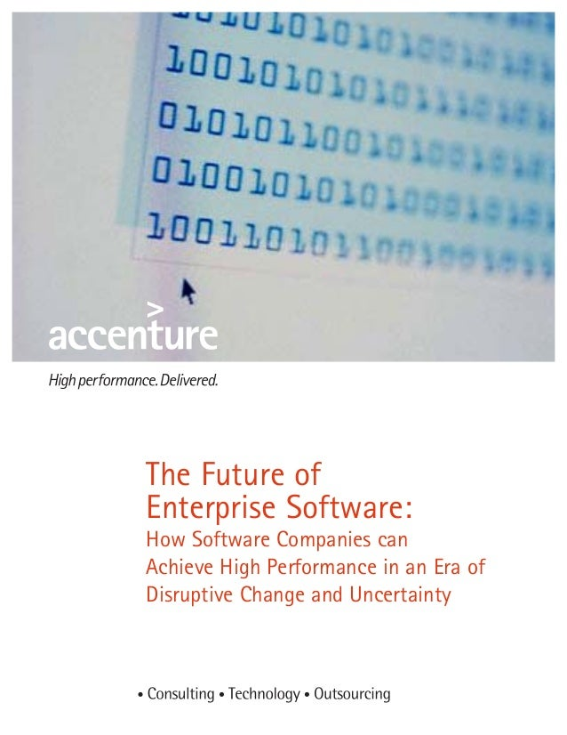 The Future of Enterprise Software: How Software Companies can Achieve High Performance in an Era of Disruptive Change and ...