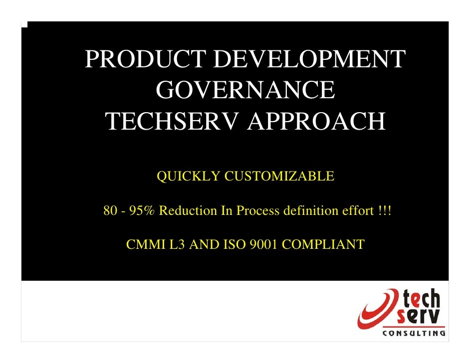 Process workshop     PRODUCT DEVELOPMENT     GOVERNANCE  TECHSERV APPROACH           QUICKLY CUSTOMIZABLE   80 - 95% Reduc...