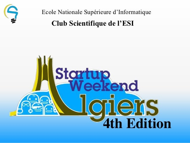 Ecole Nationale Supérieure d'Informatique   Club Scientifique de l'ESI                      4th Edition