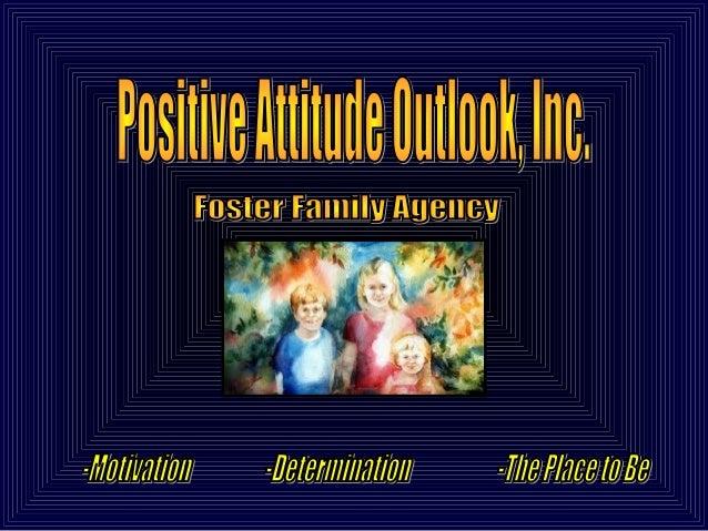 Positive Attitude Outlook Inc. Foster Family Agency