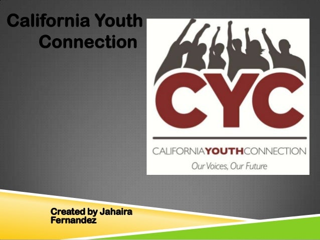 California Youth Connection  Created by Jahaira Fernandez