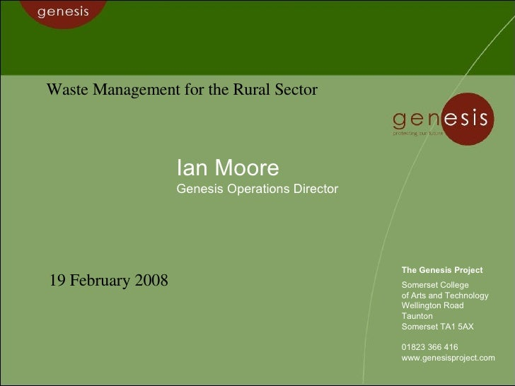 Ian Moore Genesis Operations Director The Genesis Project Somerset College of Arts and Technology Wellington Road Taunton ...