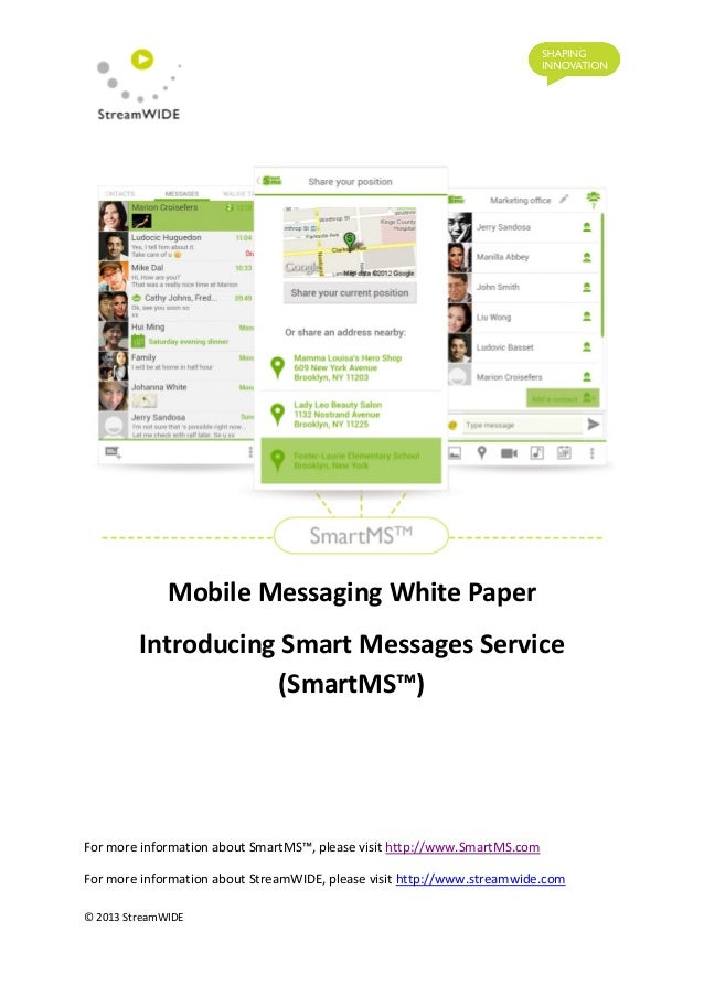Mobile Messaging White Paper Introducing Smart Messages Service (SmartMS™) For more information about SmartMS™, please vis...