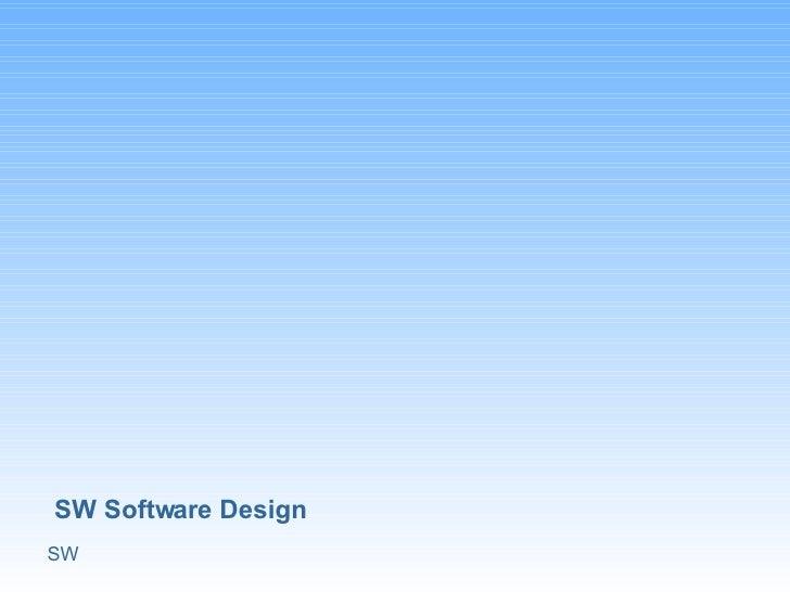 SW Software Design SW