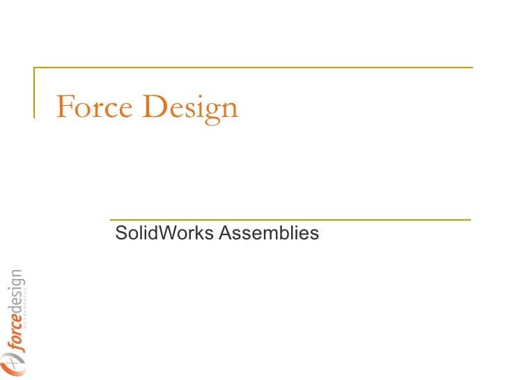 Force Design SolidWorks Assemblies