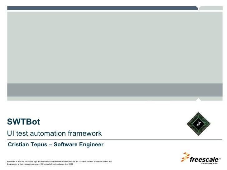 SWTBot UI test automation framework Cristian Tepus – Software Engineer
