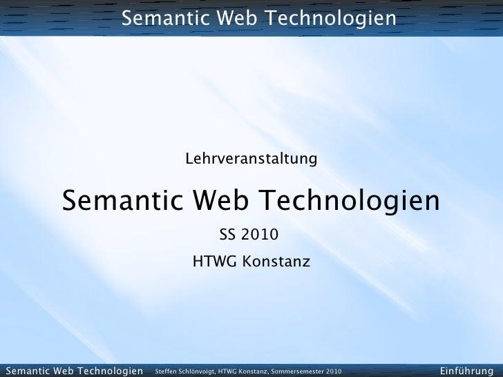 Semantic Web Technologies - SS 2010 - 01 - Einfuehrung