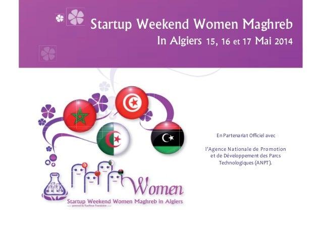 Startup Weekend Women Maghreb In Algiers 15, 16 et 17 Mai 2014 En Partenariat Officiel avec l'Agence Nationale de Promotion ...