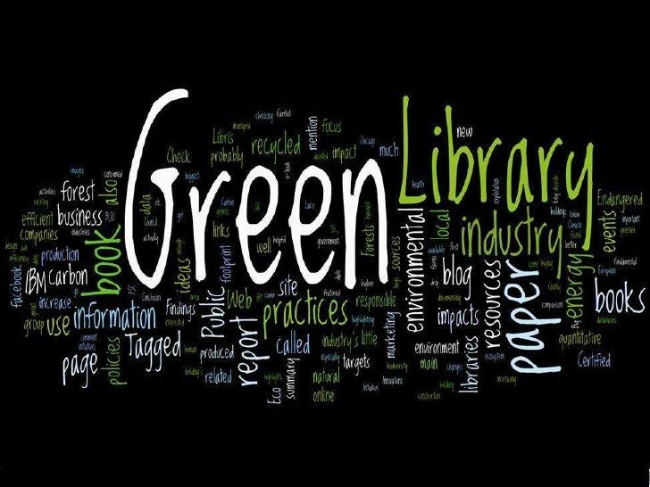 Creating a Green Environment @ your library