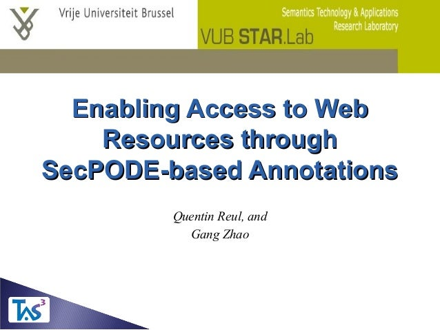 Enabling Access to WebEnabling Access to Web Resources throughResources through SecPODE-based AnnotationsSecPODE-based Ann...