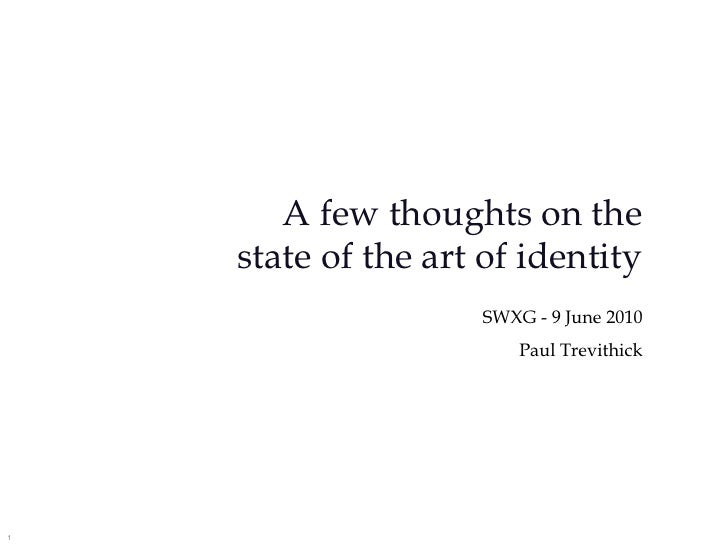 A few thoughts on the state of the art of identity<br />W3C SWXG - 9 June 2010<br />Paul Trevithick<br />v2<br />