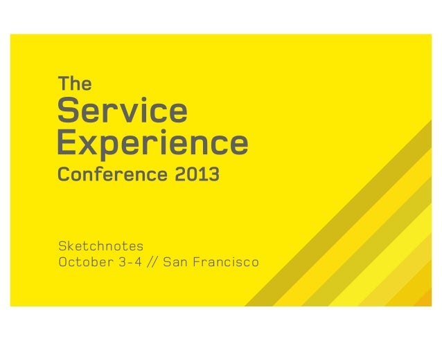 Sketchnote Guide to the Service Experience Conference [October 3-4, 2013 in SF, CA]