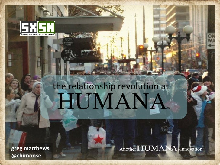 the relationship revolution at greg matthews @chimoose HUMANA ®