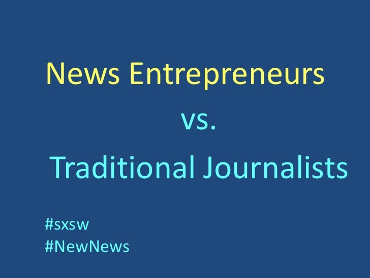 News Entrepreneurs          vs.Traditional Journalists#sxsw#NewNews
