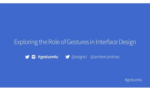 Exploring the Role of Gestures in Interface Design : SXSW 2014