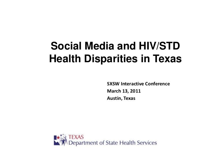 Social Media and HIV/STD Health Disparities in Texas<br />SXSW Interactive Conference<br />March 13, 2011<br />Austin, Tex...