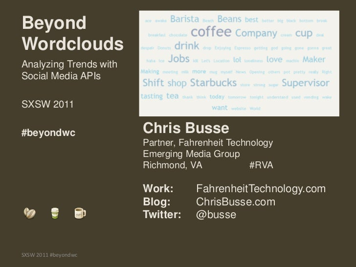 Beyond Wordclouds<br />Chris Busse<br />Partner, Fahrenheit Technology<br />Emerging Media Group<br />Richmond, VA 			#RVA...