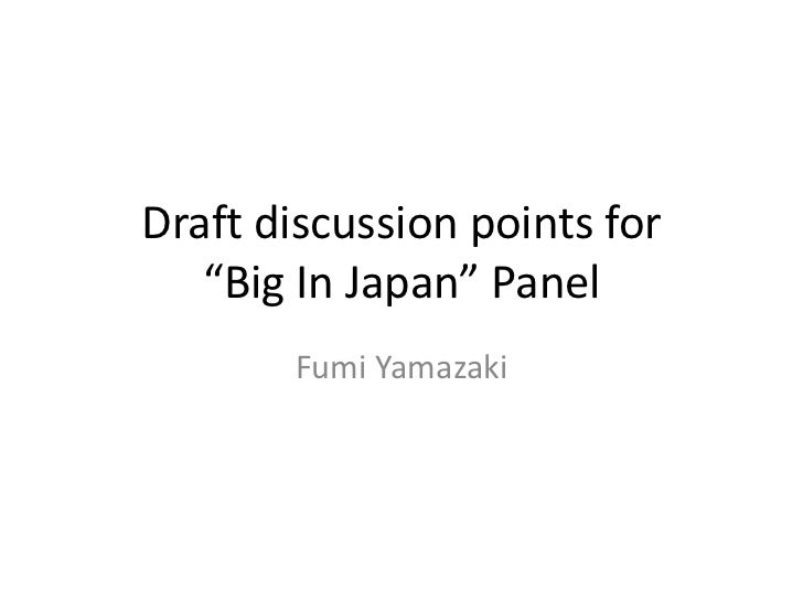 """Draft discussion points for   """"Big In Japan"""" Panel       Fumi Yamazaki"""