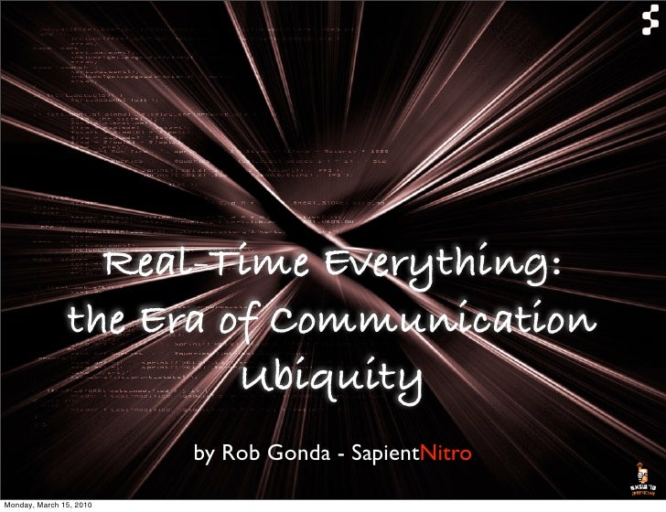 Real-Time Everything:                 the Era of Communication                          Ubiquity                          ...