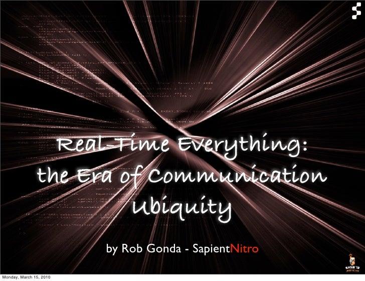 Real-Time Everything - the Era of Communication Ubiquity