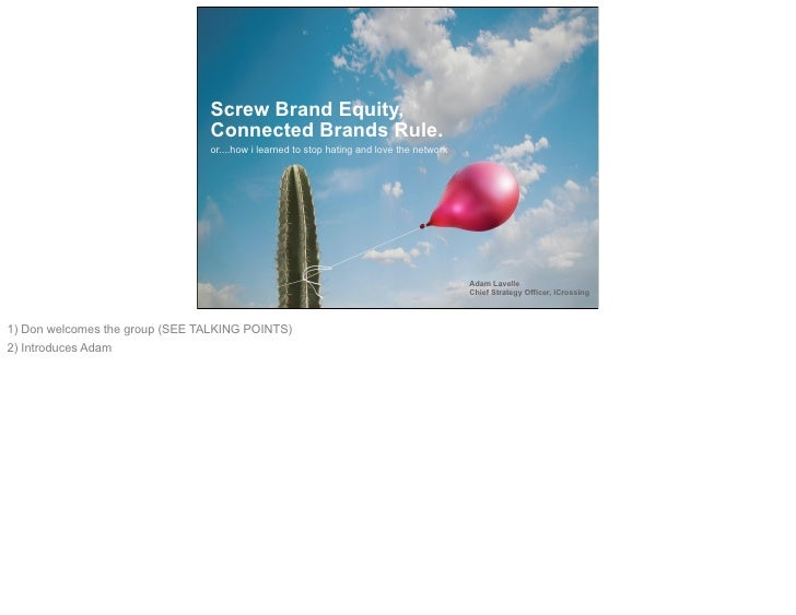 """SXSW """"Screw Brand Equity - Connected Brands Rule"""" Adam Lavelle, iCrossing"""
