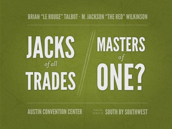 jacks of all trades or masters of one. Black Bedroom Furniture Sets. Home Design Ideas