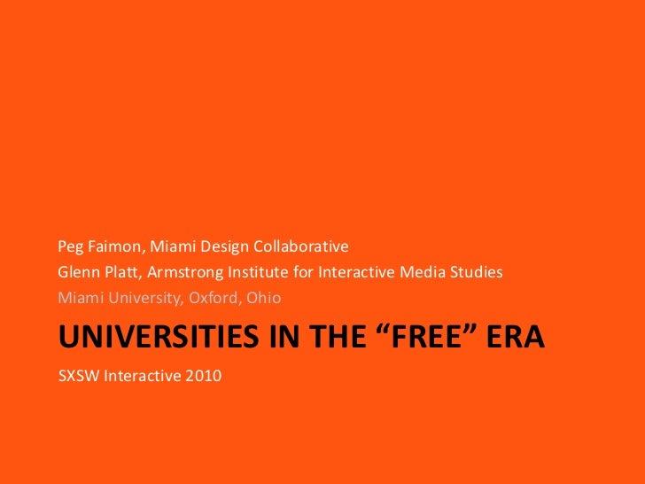 """Universities in the """"Free"""" Era<br />Peg Faimon, Miami Design Collaborative<br />Glenn Platt, Armstrong Institute for Inter..."""