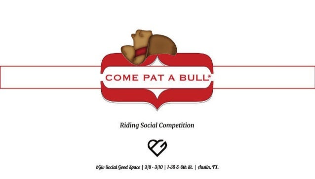 SXSW14 | bGiv Social Good Space | Come Pat A Bull | Sponsorship