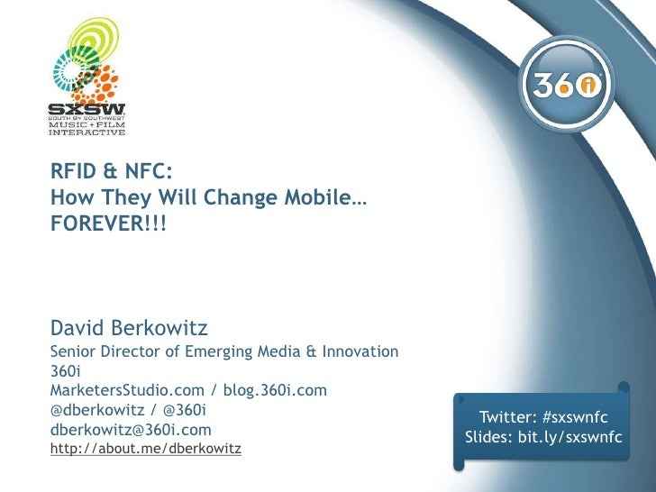 RFID & NFC:How They Will Change Mobile…FOREVER!!! David BerkowitzSenior Director of Emerging Media & Innovation360iMarkete...