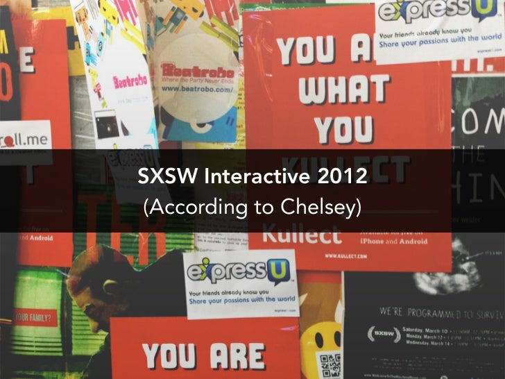 SXSW Interactive 2012 (According to Chelsey)