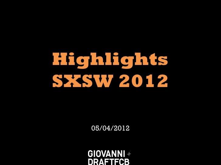 HighlightsSXSW 2012   05/04/2012