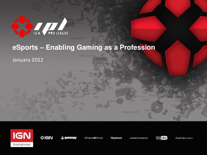 eSports – Enabling Gaming as a ProfessionJanuary 2012