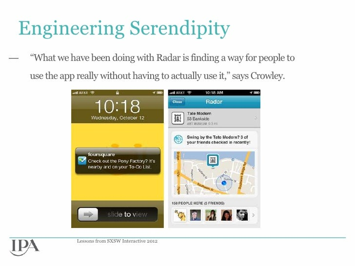 """Engineering Serendipity—   """"What we have been doing with Radar is finding a way for people to    use the app really withou..."""