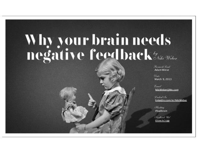 Why Your Brain Needs Negative Feedback - Niki Weber - SXSW Interactive 2013
