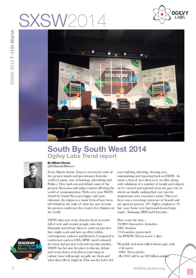 South By South West 2014 Ogilvy Labs Trend report By William Harvey @WilliamEdHarvey Every March Austin, Texas is overrun ...