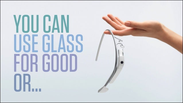 SXSW 2014 | You Can Use Glass For Good Or...