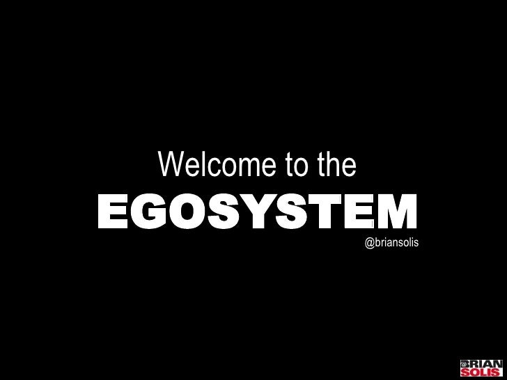 SXSW 2011 Keynote: Welcome to the EGOsystem, how much are you worth