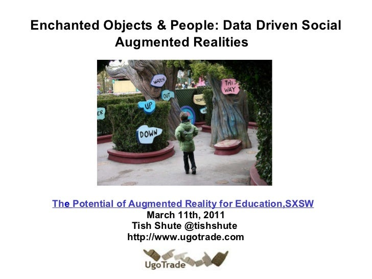 Enchanted Objects & People: Data Driven Social Augmented Realities     Th e  Potential  of Augmented Reality for ...