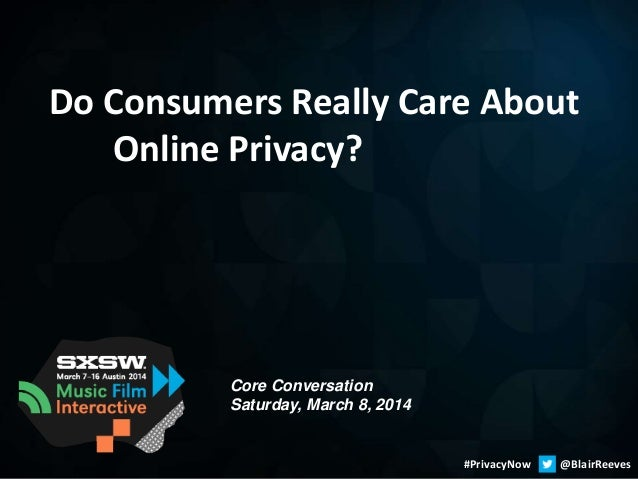 SXSW 2014: Do Consumers Really Care About Online Privacy?